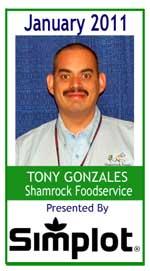January 2011:  Tony Gonzales, Shamrock Foodservice