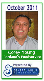 October 2011: Corey Young, Jordano's Foodservice, Santa Barbara, CA