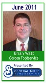 June 2011: Brian Watt, Gordon Foodservice