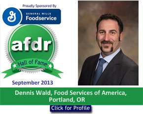 September 2013, DSR of the Month, Dennis Wald, Food Services of America, Portland, OR